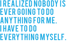 Ted Tremper_Do Everything Myself Quote