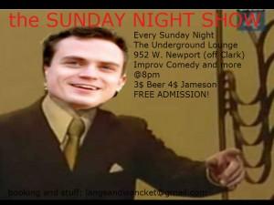 The Sunday Night Show @ Underground Lounge | Chicago | Illinois | United States